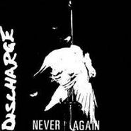 """Discharge, Never Again (7"""")"""