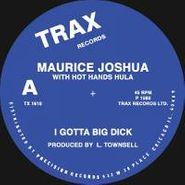 Maurice Joshua, I Gotta Big Dick