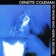 Ornette Coleman, To Whom Who Keeps A Record [Remastered] [Limited Edition] [Japanese Import] (CD)
