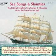 Various Artists, Sea Songs & Shanties: Traditional English Sea Songs & Shanties from the Last Days of Sail (CD)