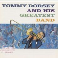 Tommy Dorsey, Tommy Dorsey & His Greatest Band (CD)