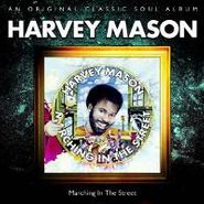 Harvey Mason, Marching In The Street (CD)