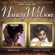 Nancy Wilson, Kaleidoscope / I Know I Love Him (CD)