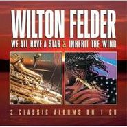 Wilton Felder, We All Have A Star / Inherit The Wind (CD)