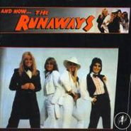 The Runaways, And Now The Runaways (CD)