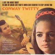 Conway Twitty, Love You More Today / To See My Angel Cry (CD)