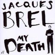 Jacques Brel, My Death (CD)