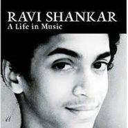 Ravi Shankar, A Life In Music (CD)