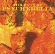 Various Artists, The Dawn Of Psychedelia (CD)