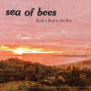 Sea of Bees, Build A Boat To The Sun (CD)