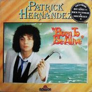 Patrick Hernandez, Born To Be Alive [Expanded Edition] (CD)