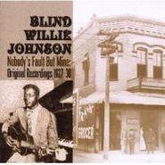 Blind Willie Johnson, Nobody's Fault But Mine: Original Recordings 1927-1930 (CD)