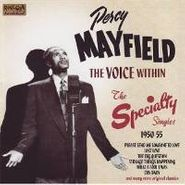 Percy Mayfield, The Voice Within: The Specialty Singles 1950-55 (CD)