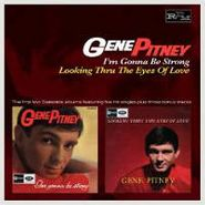 Gene Pitney, I'm Gonna Be Strong / Looking Through The Eyes Of Love (CD)