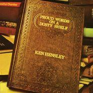 Ken Hensley, Proud Words On A Dusty Shelf (CD)