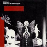 Bill Nelson's Orchestra Arcana, Iconography (CD)