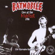 Batmobile, The Clarendon Ballroom Blitz: Live At The Klubfoot 1986 (CD)