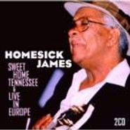 Homesick James, Sweet Home Tennessee/Live In E (CD)