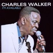 Charles Walker, I'm Available (CD)