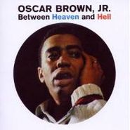 Oscar Brown, Jr., Between Heaven & Hell (CD)