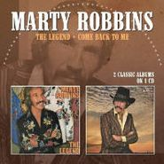 Marty Robbins, The Legend / Come Back To Me (CD)