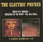 The Electric Prunes, Mass In F Minor / Release Of An Oath (CD)