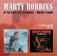 Marty Robbins, By The Time I Get To Phoenix / Tonight Carmen (CD)