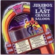 Various Artists, Jukebox At The Last Chance Saloon (CD)