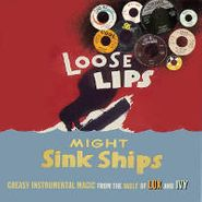 Various Artists, Loose Lips Might Sink Ships: Greasy Instrumental Magic From The Vault Of LUX And IVY (CD)