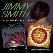 Jimmy Smith, Sit On It / Unfinished Business (CD)