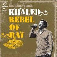 Khaled, Rebel Of Rai: Early Years (CD)