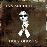 Ian McCulloch, Holy Ghosts (CD)