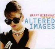 Altered Images, Happy Birthday: The Very Best (CD)