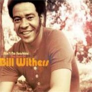 Bill Withers, Aint No Sunshine: The Best Of Bill Withers (CD)