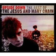 The Jesus And Mary Chain, Upside Down: The Best of The Jesus & Mary Chain (CD)