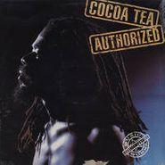 Cocoa Tea, Authorized (LP)