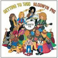 Blodwyn Pig, Getting To This (CD)