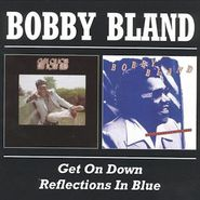 """Bobby """"Blue"""" Bland, Get On Down/Reflections In Blu (CD)"""
