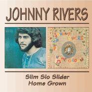 Johnny Rivers, Slim Slo Slider/Home Grown (CD)
