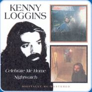 Kenny Loggins, Celebrate Me Home/Nightwatch (CD)