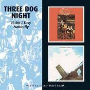 Three Dog Night, It Ain't Easy / Naturally (CD)