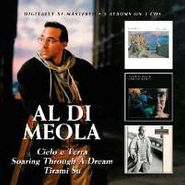 Al Di Meola, Cielo e Terra / Soaring Through a Dream / Tirami Su (CD)