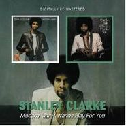 Stanley Clarke, Modern Man / I Wanna Play For You (CD)