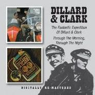 Dillard & Clark, The Fantastic Expedition Of Dillard & Clark/Through The Morning, Through The Night (CD)