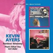 Kevin Ayers, Rainbow Takeaway / That's What You Get Babe (CD)