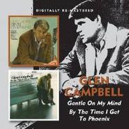 Glen Campbell, Gentle on My Mind / By the Time I Get to Phoenix (CD)