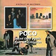 Poco, Head Over Heels / Rose Of Cimarron (CD)
