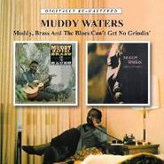 Muddy Waters, Muddy, Brass And The Blues [1966] / Can't Get No Grindin' [1973] (CD)