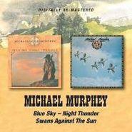 Michael Martin Murphy, Blue Sky-Night Thunder/Swans A (CD)
