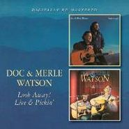Doc & Merle Watson, Look Away!/live & Pickin' (CD)